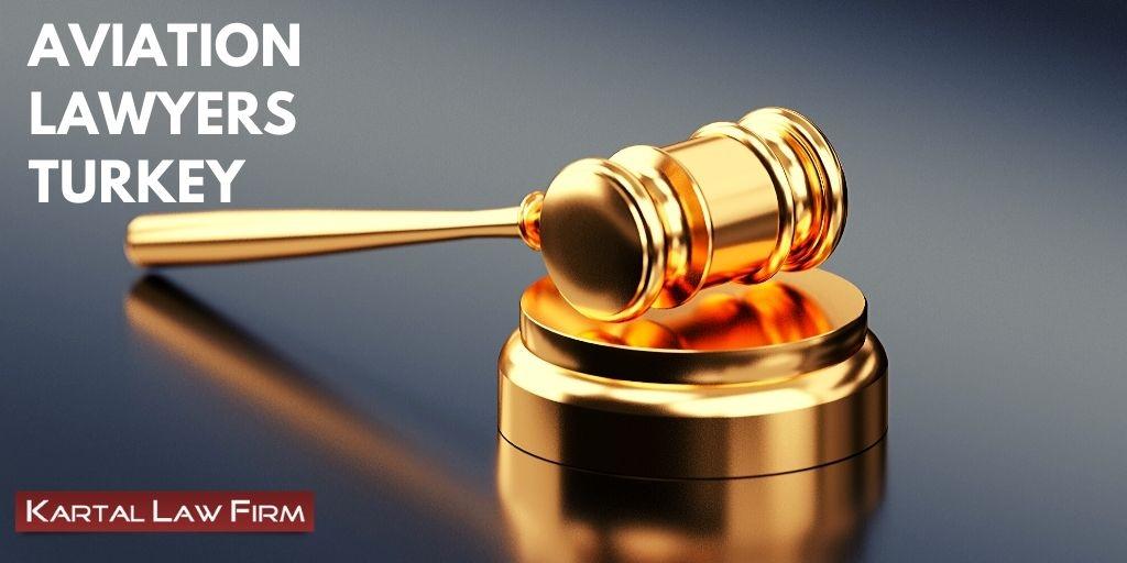 Aviation Lawyers Turkey